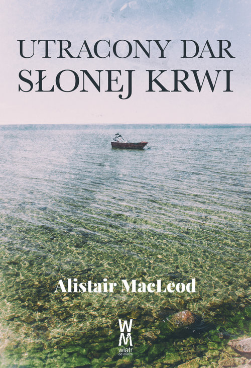 okładka Utracony dar słonej krwi, Książka | MacLeod Alistair