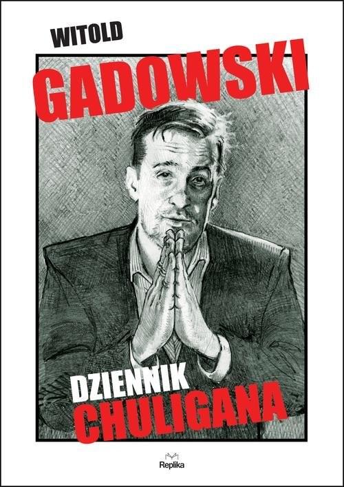 okładka Dziennik chuligana, Książka | Witold Gadowski