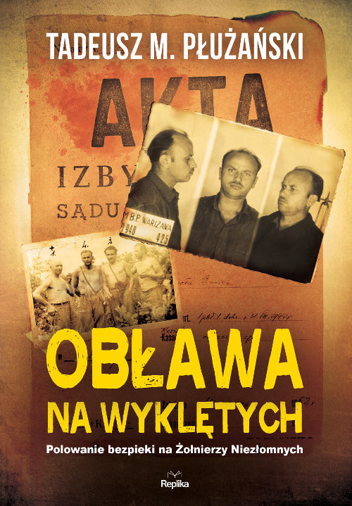 okładka Obława na Wyklętych Polowanie bezpieki na Żołnierzy Niezłomnych, Książka | Tadeusz M. Płużański
