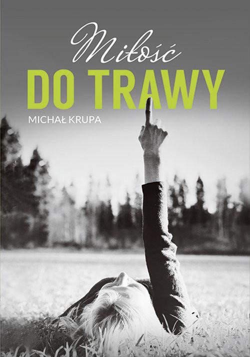 okładka Miłość do trawy, Książka | Michał Krupa