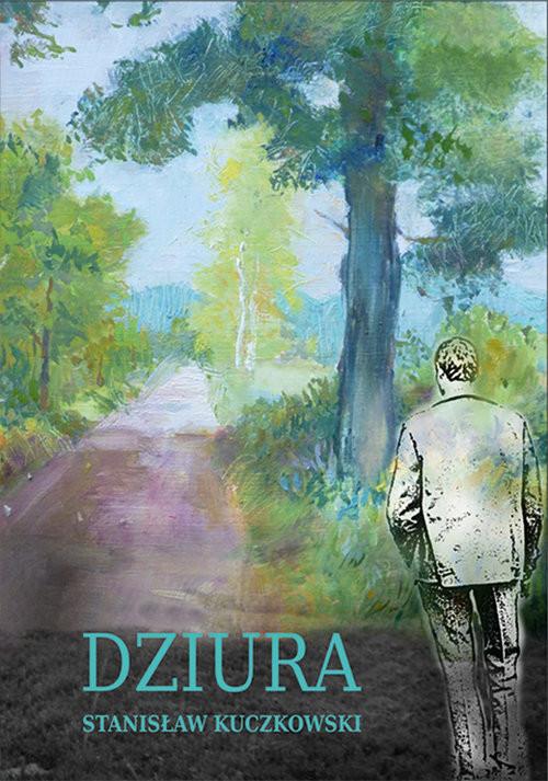 okładka Dziura, Książka | Stanisław Kuczkowski