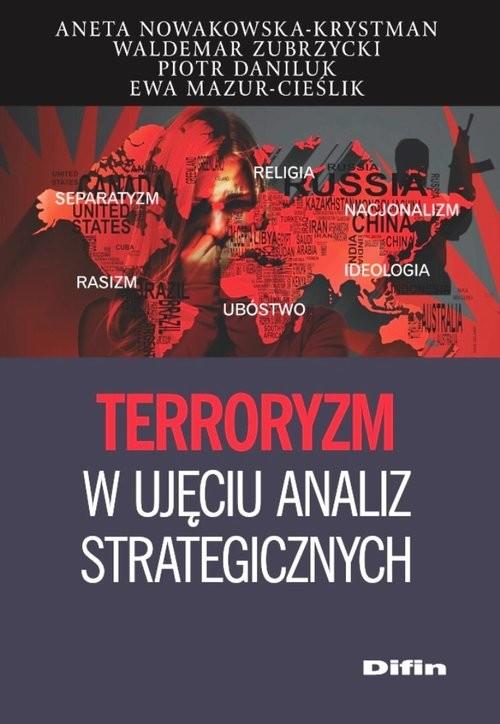 okładka Terroryzm w ujęciu analiz strategicznych, Książka | Aneta Nowakowska-Krystman, Waldemar Zubrzycki