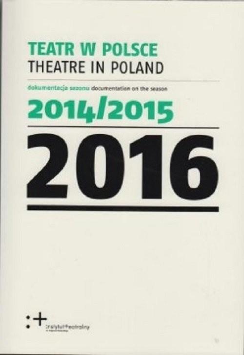 okładka Teatr w Polsce 2016, Książka | Praca Zbiorowa