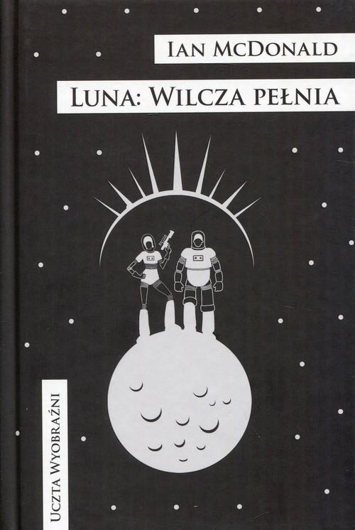 okładka Luna Wilcza pełnia, Książka | McDonald Ian