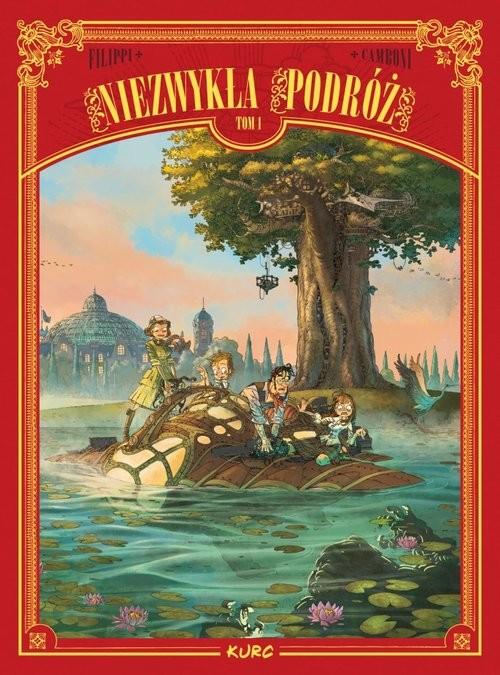 okładka Niezwykła podróż Tom 1, Książka | Denis-Pierre Filippi, Silvio Camboni
