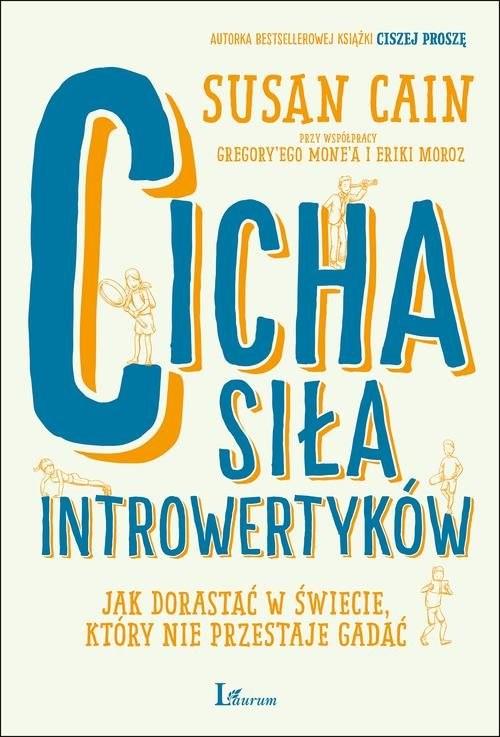 okładka Cicha siła introwertyków Jak dorastać w świecie, który nie przestaje gadać, Książka | Cain Susan