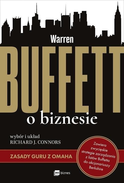 okładka Warren Buffett o biznesie Zasady guru z Omaha, Książka   Richard J. Connors