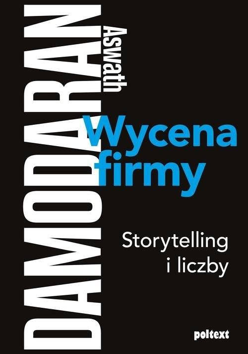 okładka Wycena firmy Storytelling i liczbyksiążka |  | Aswath Damodaran
