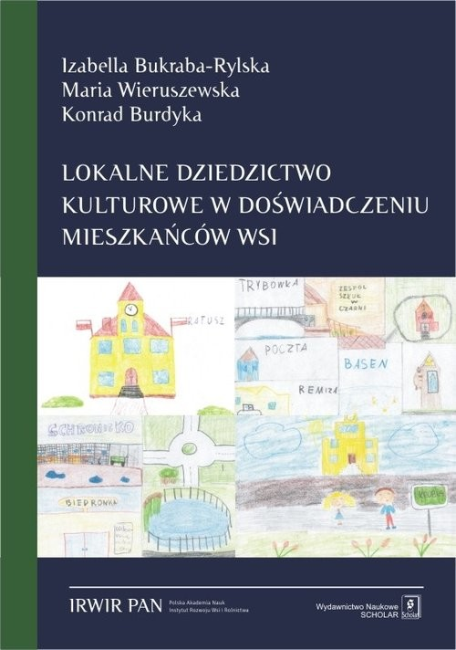 okładka Lokalne dziedzictwo kulturowe w doświadczeniu mieszkańców wsi, Książka | Izabella Bukraba-Rylska, Maria Wieruszewska, Praca Zbiorowa