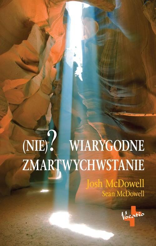 okładka (Nie)? wiarygodne zmartwychwstanie, Książka | Josh  McDowell, Sean  McDowell