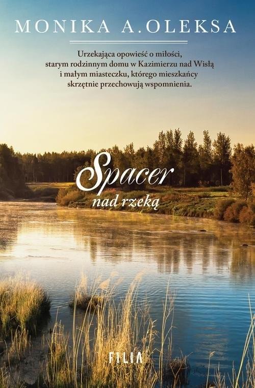 okładka Spacer nad rzeką, Książka   Monika A. Oleksa