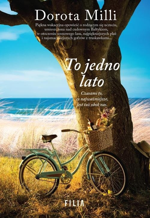 okładka To jedno lato, Książka | Milli Dorota