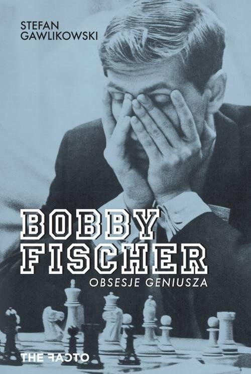 okładka Bobby Fischer Obsesje geniusza, Książka | Gawlikowski Stefan