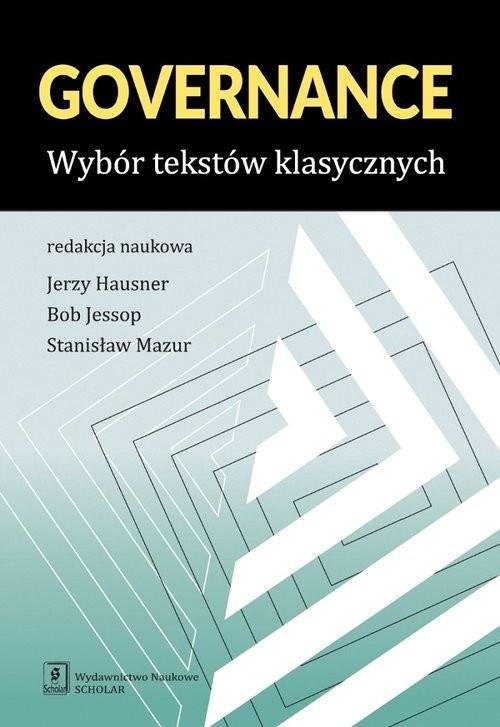okładka Governance Wybór tekstów klasycznych, Książka | Jerzy Hausner, Bob Jessop, Stanisław Mazur