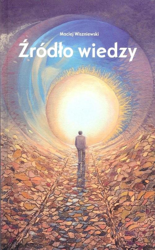 okładka Źródło wiedzy, Książka | Wiszniewski Maciej