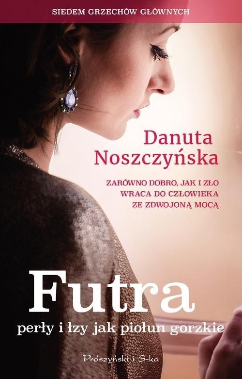okładka Futra perły i łzy jak piołun gorzkie, Książka | Noszczyńska Danuta