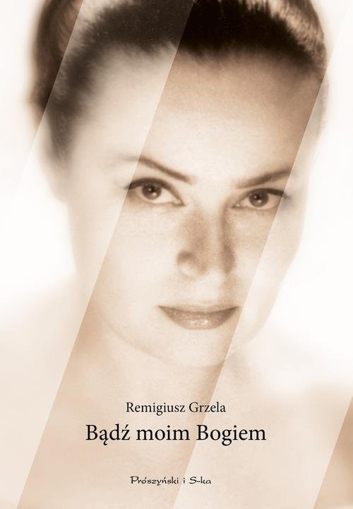 okładka Bądź moim Bogiem, Książka | Grzela Remigiusz