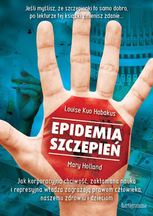 okładka Epidemia szczepień, Książka | Louise Kuo Habakus, Mary Holland