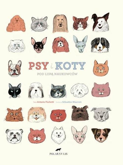 okładka Psy i koty pod lupą naukowców, Książka | Fischetti Antonio