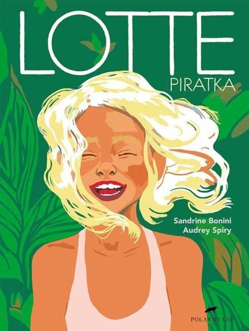 okładka Lotte Piratka, Książka | Bonini Sandrine