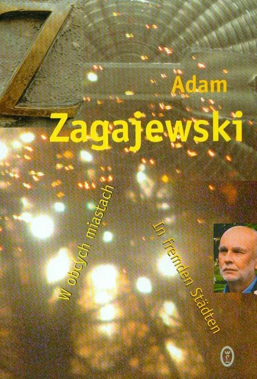 okładka W obcych miastach In fremden Stadten, Książka | Adam Zagajewski