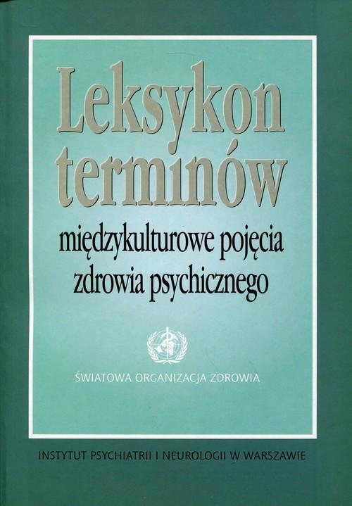 okładka Leksykon terminów Międzykulturowe pojęcia zdrowia psychicznego, Książka |