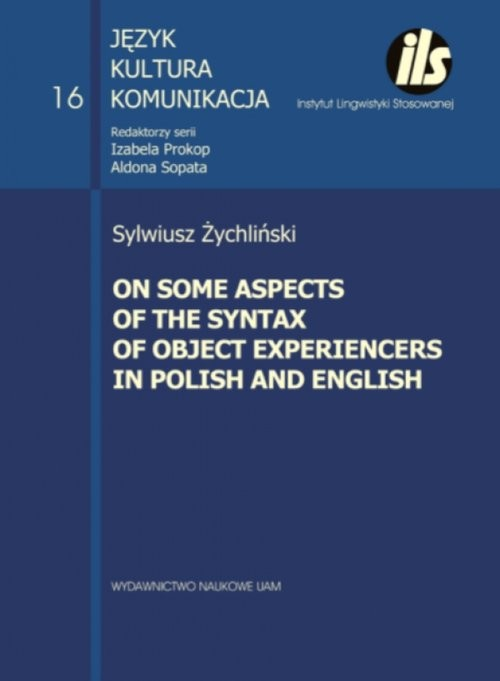 okładka On some aspects of the syntax of object Experiencers in Polish and English, Książka | Żychliński Sylwiusz