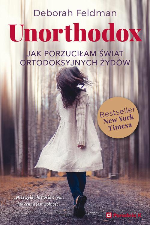 okładka Unorthodox Jak porzuciłam świat ortodoksyjnych żydów, Książka | Deborah Feldman