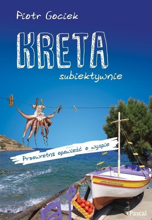 okładka Kreta subiektywnie, Książka | Piotr Gociek