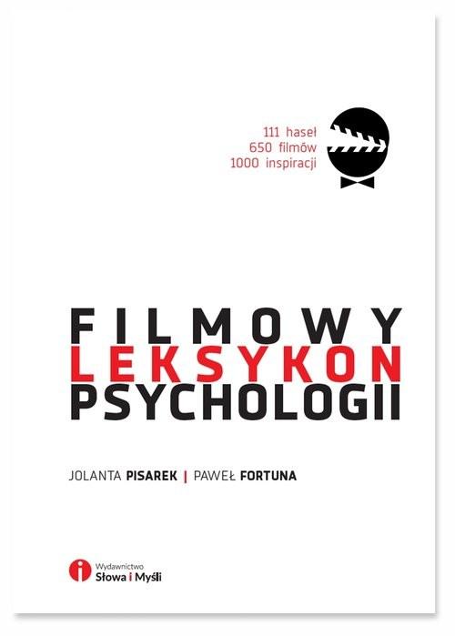 okładka Filmowy Leksykon Psychologiiksiążka |  | Paweł  Fortuna, Jolanta Pisarek