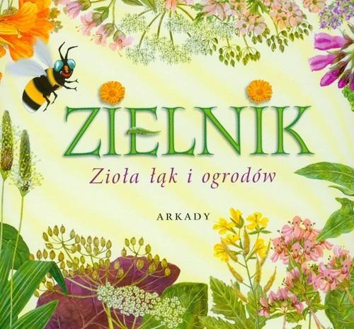 okładka Zielnik Zioła łąk i ogrodów, Książka | Garbarczyk Henryk