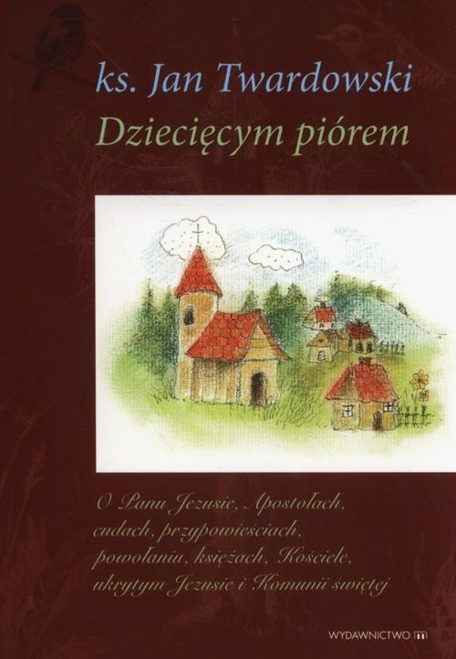 okładka Dziecięcym pióremTom 1-3, Książka | Jan Twardowski