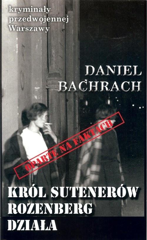 okładka Król sutenerów Rozenberg działa, Książka | Bachrach Daniel
