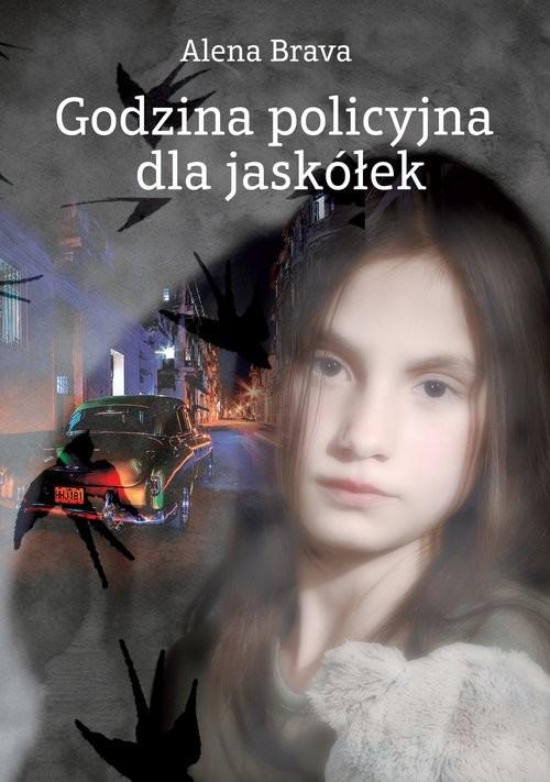 okładka Godzina policyjna dla jaskółek, Książka | Brava Alena