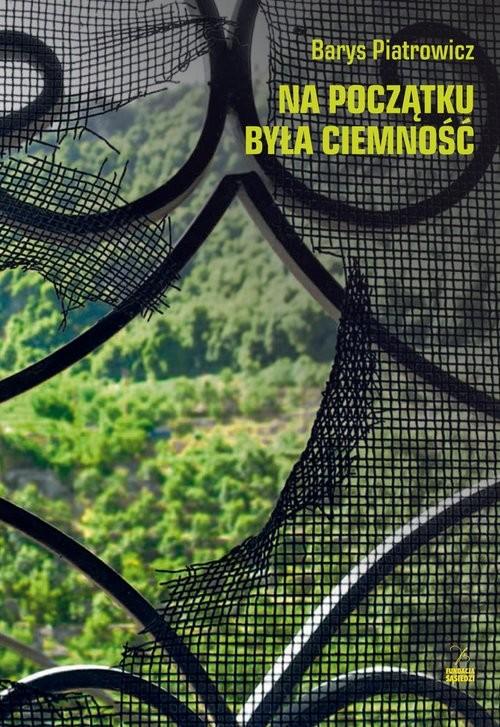 okładka Na początku była ciemność, Książka | Piatrowicz Barys