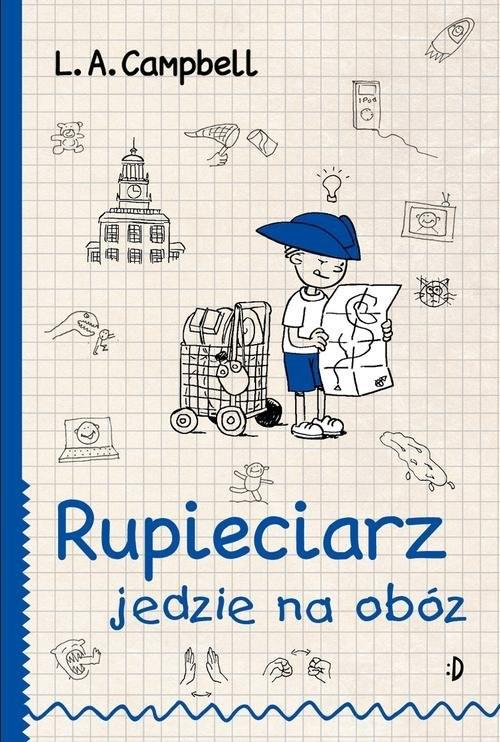 okładka Rupieciarz jedzie na obóz, Książka   L. A. Campbell