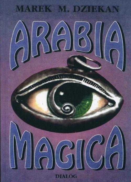 okładka Arabia magica Wiedza tajemna u Arabów przed islamem, Książka | Marek M. Dziekan