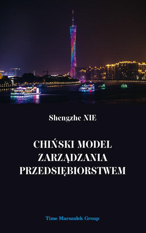 okładka Chiński model zarządzania przedsiębiorstwem, Książka | Nie Shengzhe