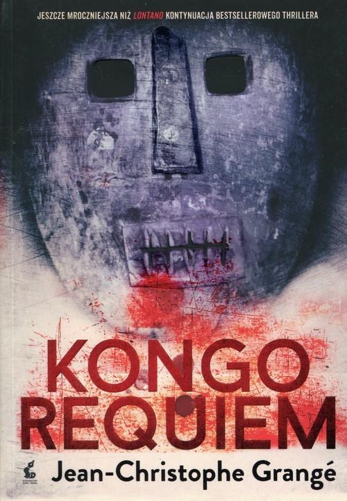 okładka Kongo requiem, Książka   Jean-Christophe Grange