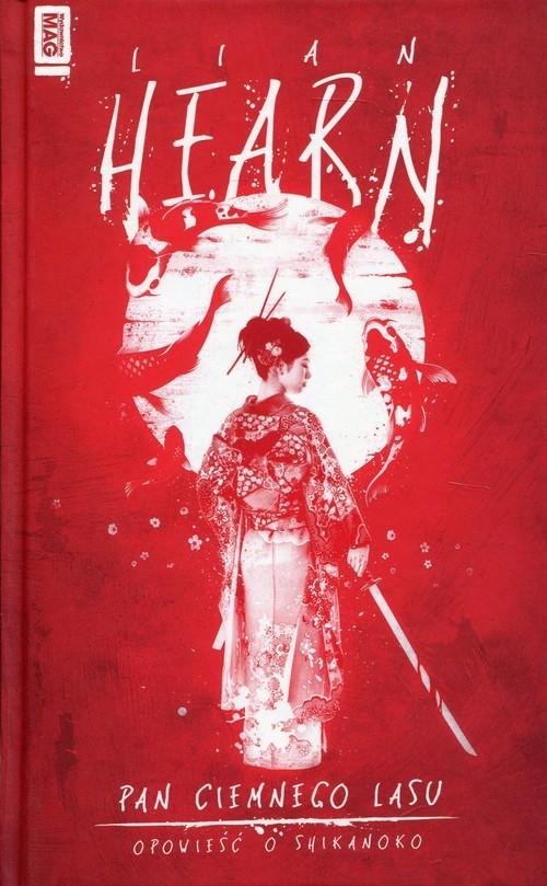 okładka Pan Ciemnego Lasu Cykl Opowieści o Shikanoko, Książka | Hearn Lian