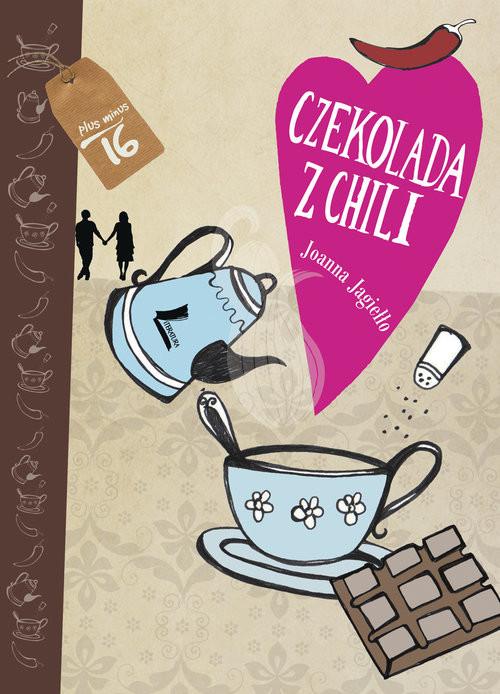 okładka Czekolada z chili, Książka | Jagiełło Joanna