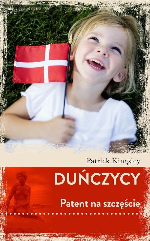 okładka Duńczycy Patent na szczęście, Książka   Kingsley Patrick