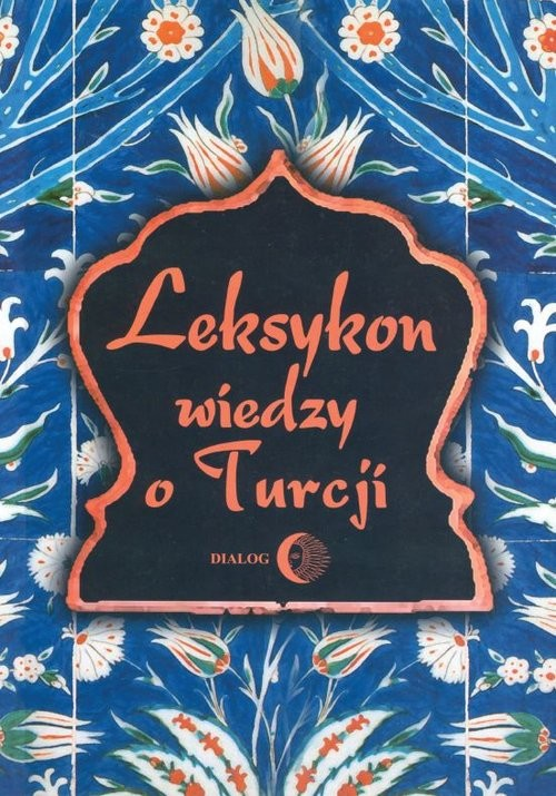 okładka Leksykon wiedzy o Turcji, Książka |