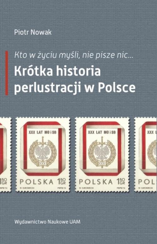 okładka Kto w życiu myśli, nie pisze nic… Krótka historia perlustracji w Polsce, Książka | Nowak Piotr