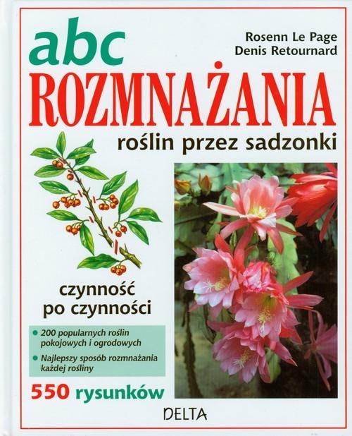 okładka ABC rozmnażania roślin przez sadzonki, Książka   Page Rosenn Le, Denis Retournard