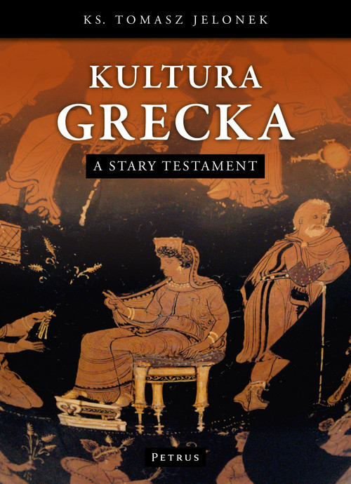 okładka Kultura Grecka a Stary Testament, Książka | Jelonek Tomasz