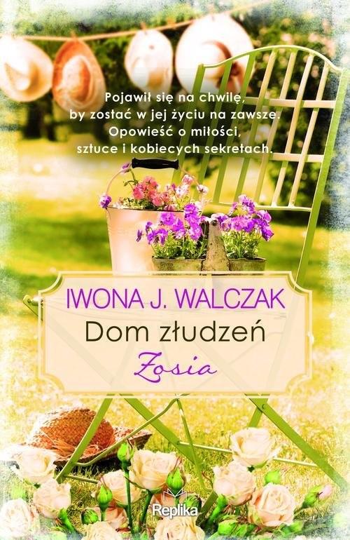 okładka Dom złudzeń Zosia, Książka | Iwona J. Walczak