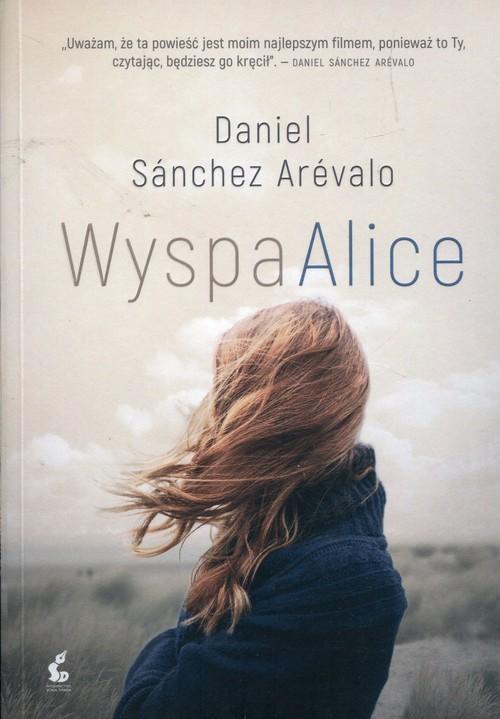 okładka Wyspa Alice, Książka | Sanchez Daniel Arevalo