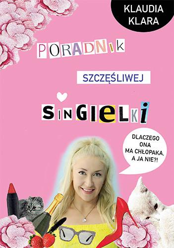 okładka Poradnik szczęśliwej singielki, Książka | Klaudia Klara
