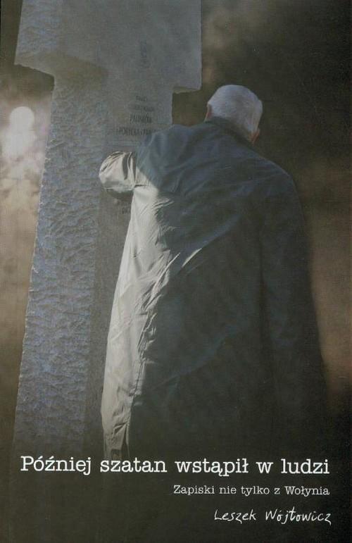 okładka Później szatan wstąpił w ludzi, Książka | Wójtowicz Leszek